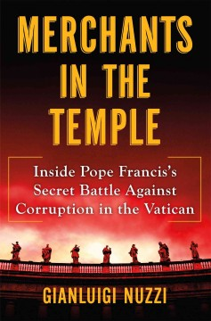 Merchants in the temple : inside Pope Francis's secret battle against corruption in the Vatican cover image