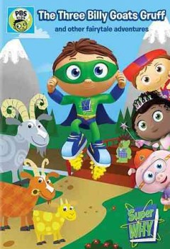 Super why!. The three billy goats Gruff and other fairytale adventures cover image
