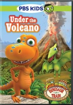 Dinosaur train. Under the volcano cover image