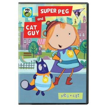 Peg+Cat. Super Peg and Cat guy cover image