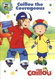 Caillou the courageous cover image