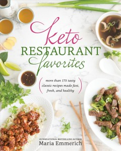Keto restaurant favorites : more than 175 tasty classic recipes made fast, fresh, and healthy cover image