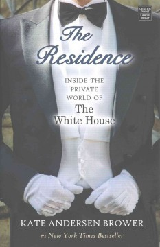 The residence inside the private world of the White House cover image