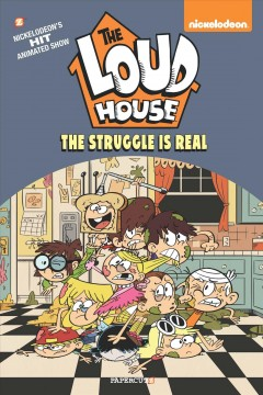 The Loud house. 7, The struggle is real cover image