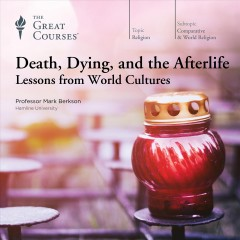 Death, dying, and the afterlife lessons from world cultures cover image