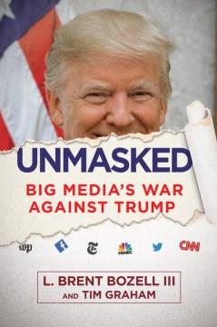 Unmasked : big media's war against Trump cover image