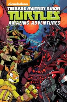 Teenage Mutant Ninja Turtles : amazing adventures. Volume 3 cover image