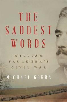 The saddest words : William Faulkner's Civil War cover image