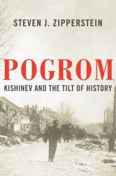 Pogrom : Kishinev and the tilt of history cover image
