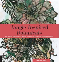 Tangle-inspired botanicals : exploring the natural world through mindful, expressive drawing cover image