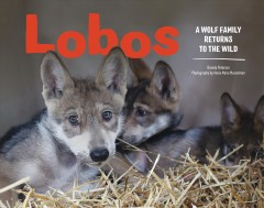 Lobos : a wolf family returns to the wild cover image