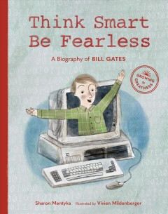Think smart, be fearless : a biography of Bill Gates cover image