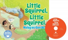 Little squirrel, little squirrel, noisy as can be! cover image