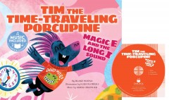 Tim the time-traveling porcupine : magic E and the long I sound cover image