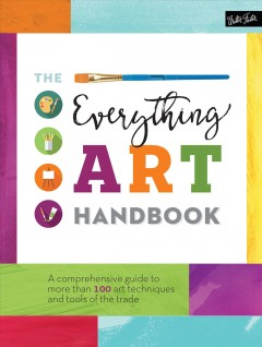 The everything art handbook : a comprehensive guide to more than 100 art techniques and tools of the trade cover image