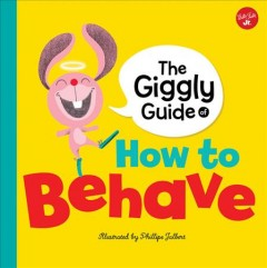 The Giggly Guide of How to behave cover image