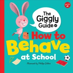 The Giggly Guide of How to behave at school cover image