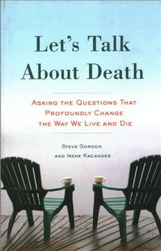 Let's talk about death : asking the questions that profoundly change the way we live and die cover image