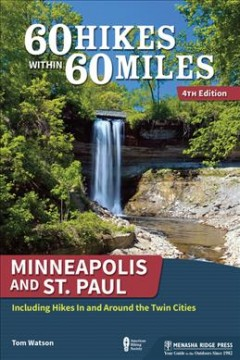 60 hikes within 60 miles. Minneapolis and St. Paul : Including hikes in and around the Twin Cities cover image