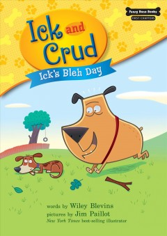 Ick and Crud. Book 1, Ick's bleh day cover image