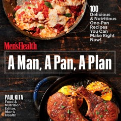 A man, a pan, a plan : 100 delicious & nutritious one-pan recipes you can make right now! cover image