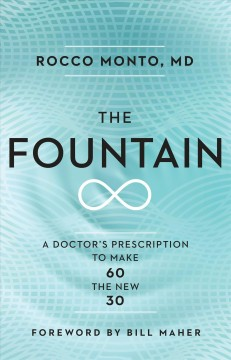 The fountain : a doctor's prescription to make 60 the new 30 cover image