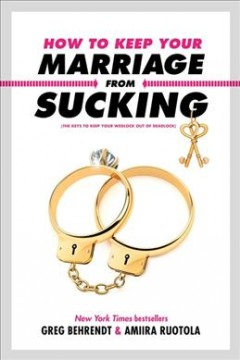How to keep your marriage from sucking : (the keys to keep your wedlock out of deadlock) cover image