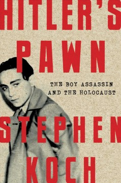 Hitler's pawn : the boy assassin and the Holocaust cover image