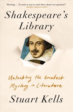 Shakespeare's library : unlocking the greatest mystery in literature cover image
