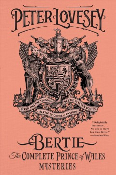 Bertie : the complete Prince of Wales mysteries cover image