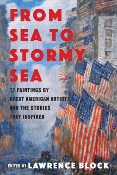 From sea to stormy sea : 17 stories inspired by great American paintings cover image
