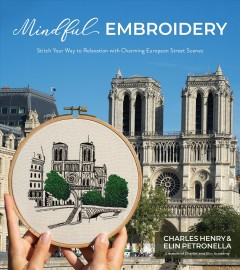 Mindful embroidery : stitch your way to relaxation with charming European street scenes cover image