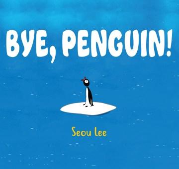Bye, penguin! cover image