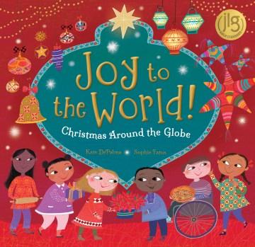 Joy to the World! : Christmas Around the Globe cover image