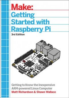 Getting started with Raspberry Pi : [getting to know the inexpensive ARM-powered Linux computer] cover image