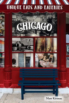 Unique eats and eateries of Chicago cover image