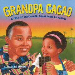 Grandpa Cacao : a tale of chocolate, from farm to family cover image