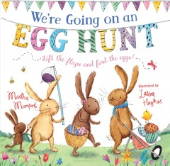 We're going on an egg hunt : lift the flaps and find the eggs cover image