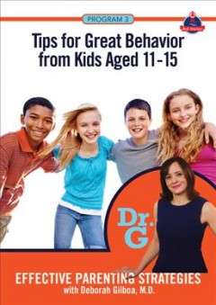 Effective parenting strategies. Tips for great behavior from kids aged 11-15 cover image