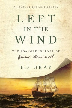 Left in the wind : the Roanoke journal of Emme Merrimoth cover image