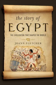 The story of Egypt : the civilization that shaped the world cover image