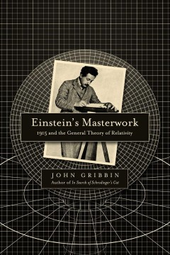 Einstein's masterwork : 1915 and the general theory of relativity cover image