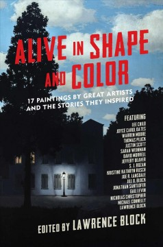 Alive in shape and color : 17 paintings by great artists and the stories they inspired cover image