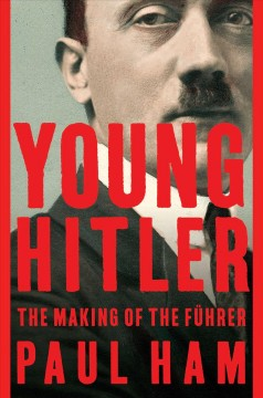 Young Hitler : the making of the Führer cover image