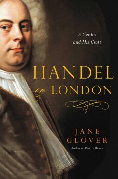 Handel in London : a genius and his craft cover image