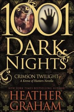 1001 dark nights. Crimson twilight : a Krewe of hunters novella cover image