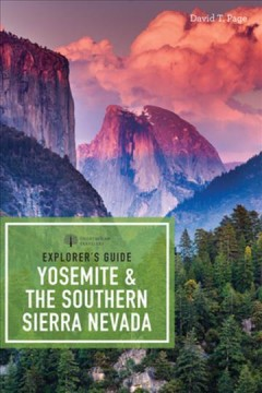 Explorer's guide. Yosemite & the southern Sierra Nevada cover image
