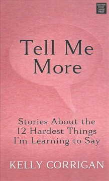 Tell me more stories about the 12 hardest things I'm learning to say cover image