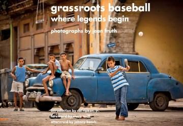Grassroots baseball : where legends begin cover image