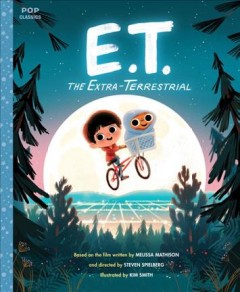 E.T., the extra-terrestrial : the classic illustrated storybook cover image